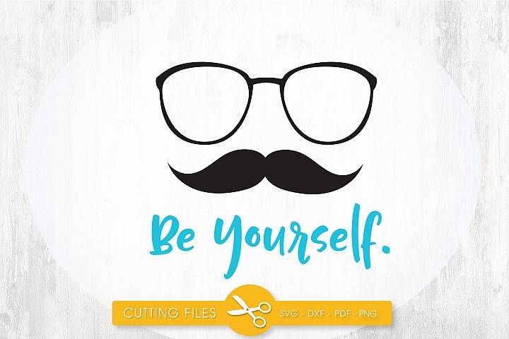 be-yourself cutting files svg, dxf, pdf, eps included - cut files for cricut and silhouette - Cutting Files SG