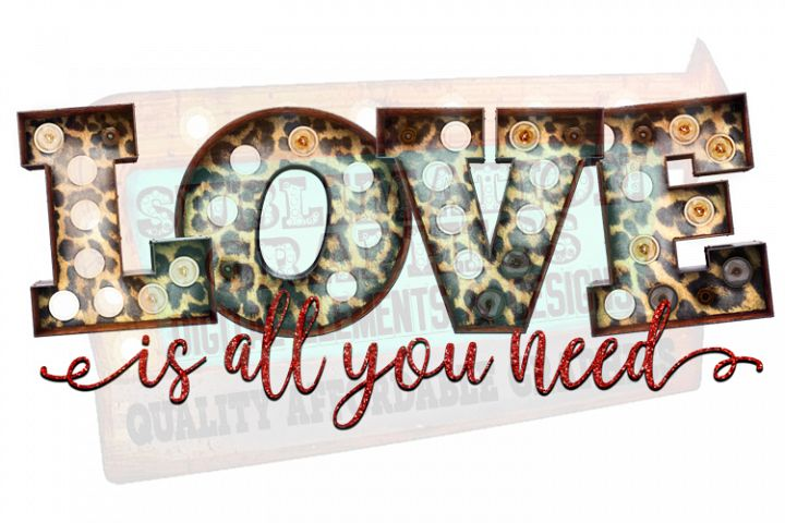 Love Is All You Need Sublimation Digital Download