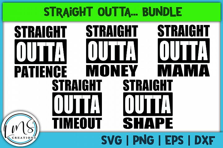 Straight Outta... Bundle SVG, PNG, EPS, DXF