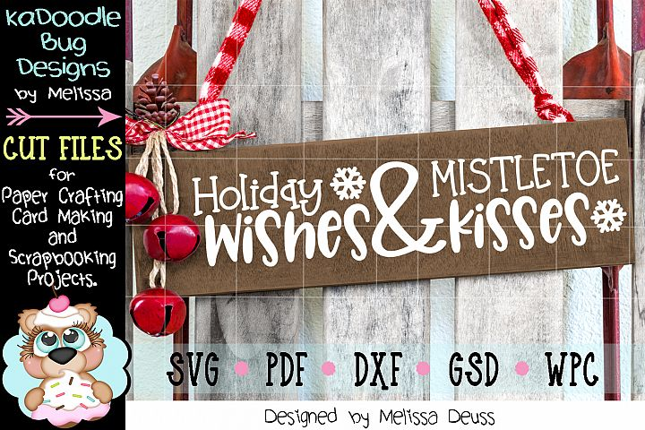 Holiday Wishes Mistletoe Kisses Cut File - SVG PDF DXF GSD