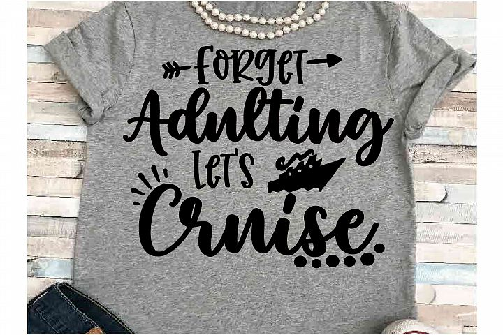 Cruise SVG DXF JPEG Silhouette Cameo Cricut Forget adulting