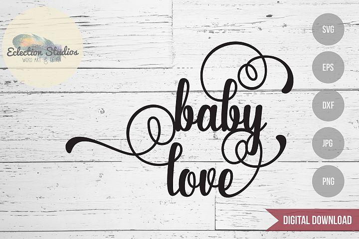 Baby Shower Cake Topper SVG, Baby Love