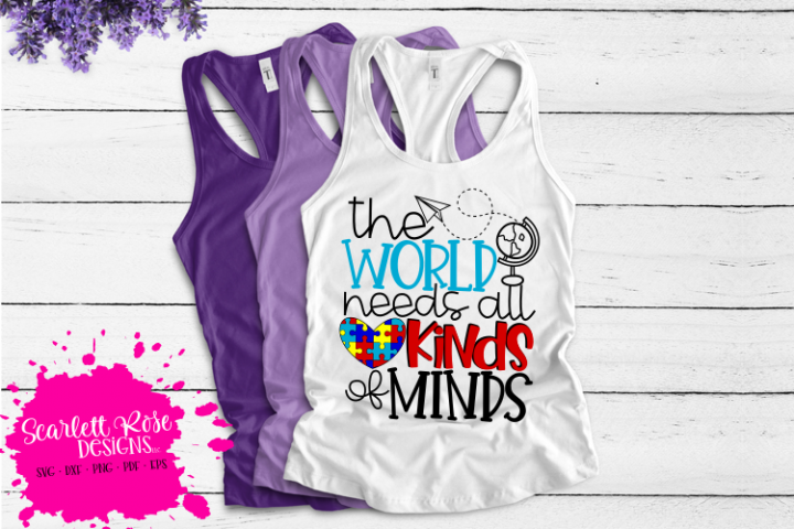 The World Needs All Kinds of Minds - Autism SVG