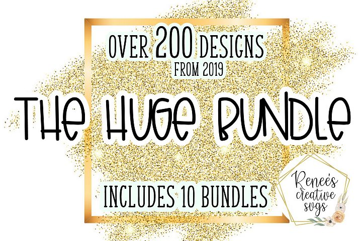 The Huge Bundle|HUGE Bundle Of SVG Cut Files from 2019