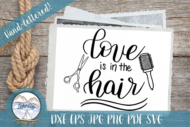 Love is in the Hair -Beautician Hand-lettered SVG