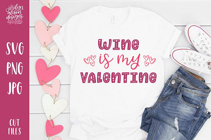 Wine Is My Valentine, Funny SVG Cut File