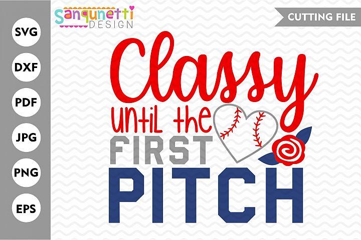 Classy until the first pitch baseball SVG, baseball mom