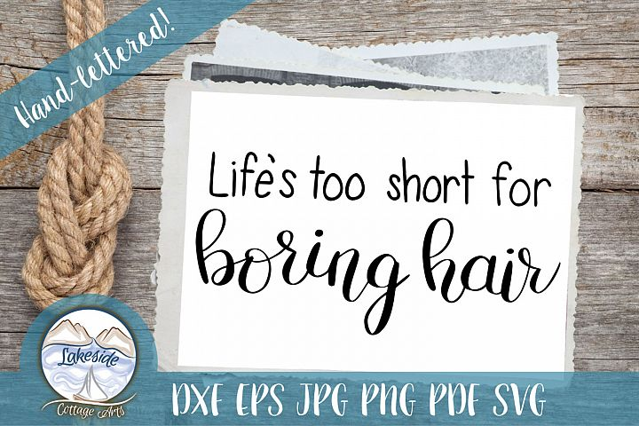 Lifes Too Short for Boring Hair Hand-lettered SVG