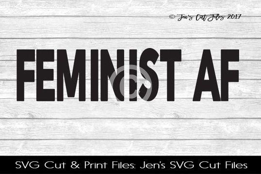 Feminist AF SVG Cut File