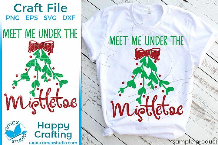 Meet me under the mistletoe Christmas SVG