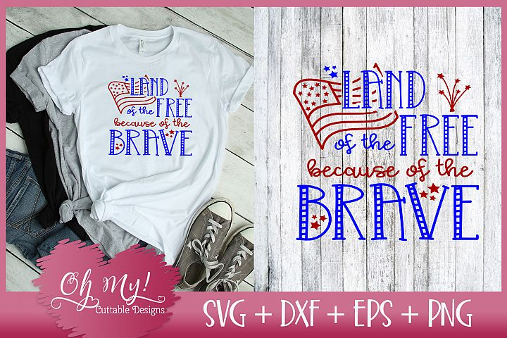 Land of the Free Because of the Brave - SVG EPS DXF PNG