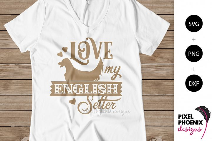 Love My English Setter SVG