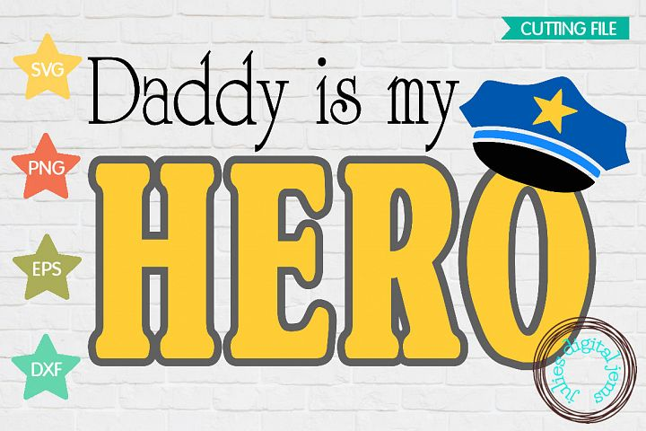 Daddy is My Hero Policeman SVG,