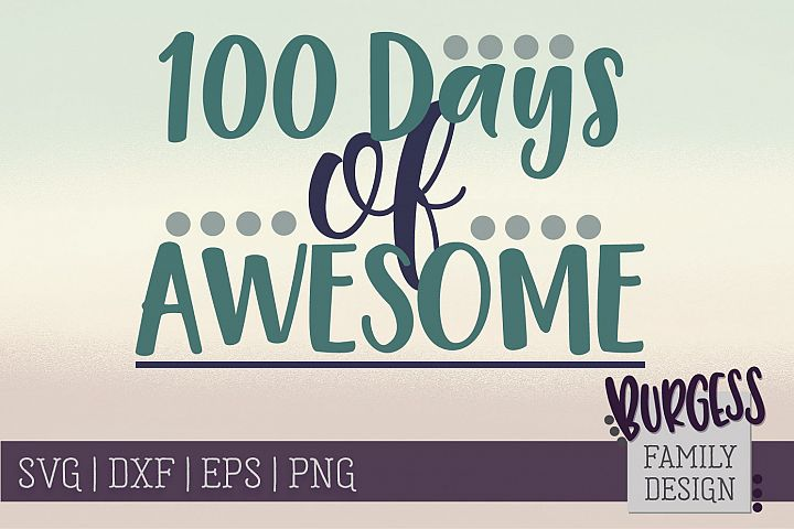 100 days of awesome   SVG DXF EPS PNG
