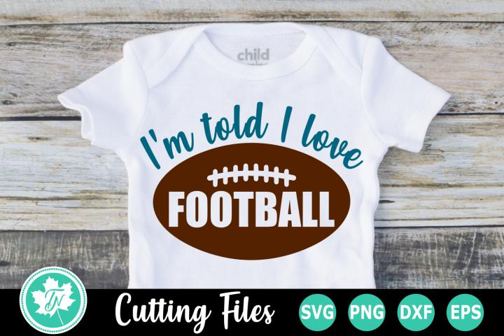 Im Told I Love Football - A Sports SVG Cut File
