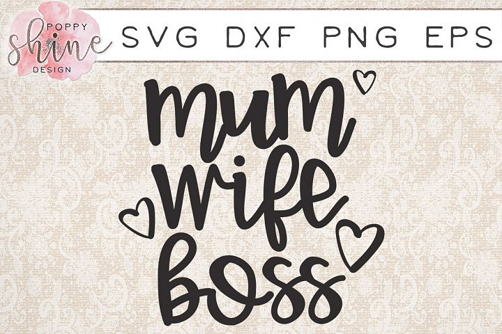 Mum Wife Boss SVG PNG EPS DXF Cutting Files
