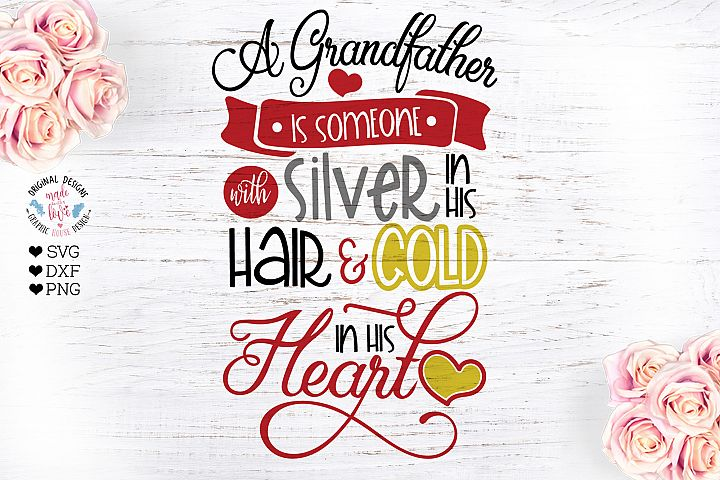 A Grandfather is someone with gold in his heart