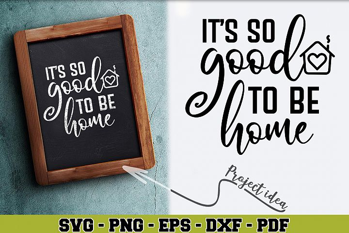 Home SVG n179 | Its so good to be home