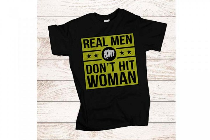 Real men dont hit woman