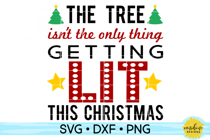THE TREE ISNT THE ONLY THING GETTING LIT THIS CHRISTMAS SVG