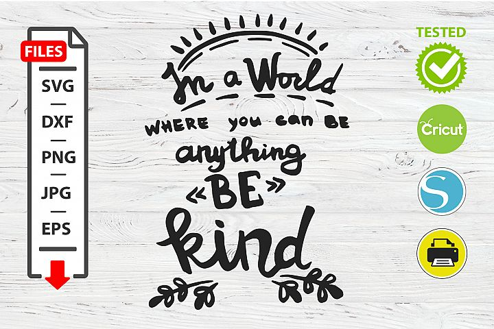 Be kind Motivation quote SVG Cricut Silhouette design