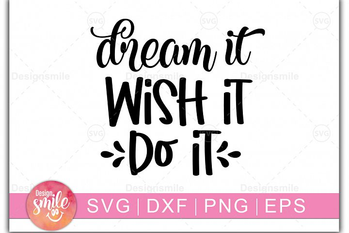 Dream Wish It Do It SVG | SVG Cut File | Inspirational SVG