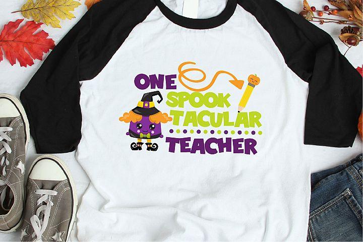 One Spook Tacular Teacher SVG Sublimation, Halloween SVG