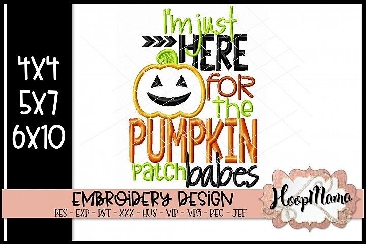 Im Just Here For The Pumpkin Patch Babes - Halloween Embroi