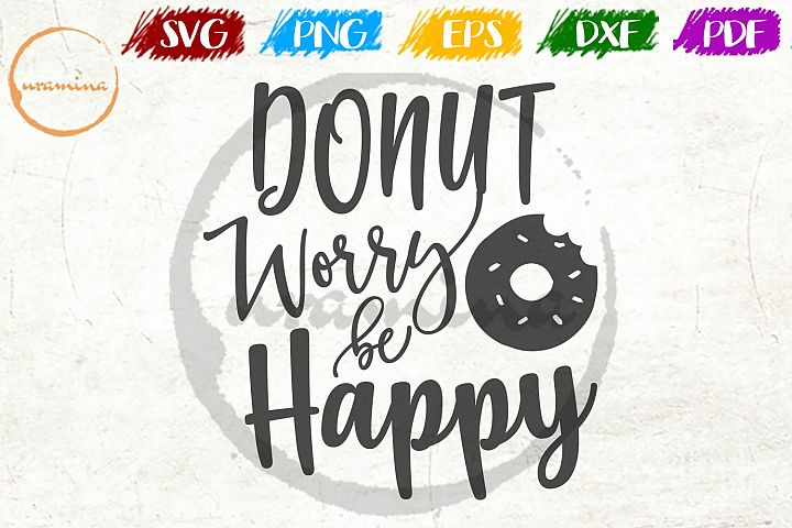 Donut Worry Be Happy Kitchen SVG PDF PNG
