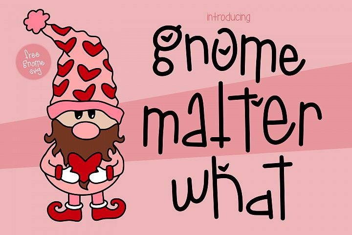 Gnome Matter What a love Font with a FREE SVG!