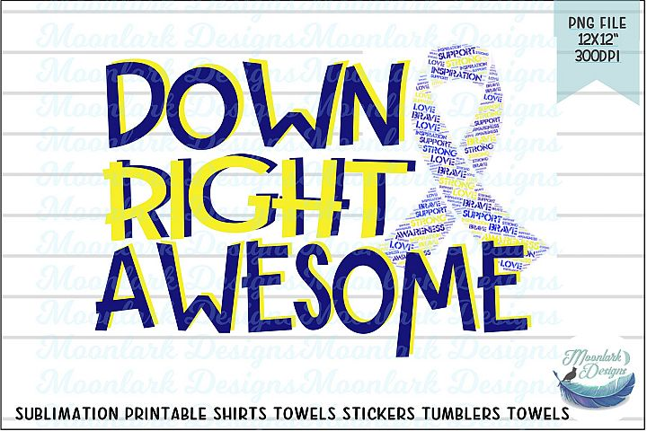 Down right awesome downs symdrome awareness sublimation