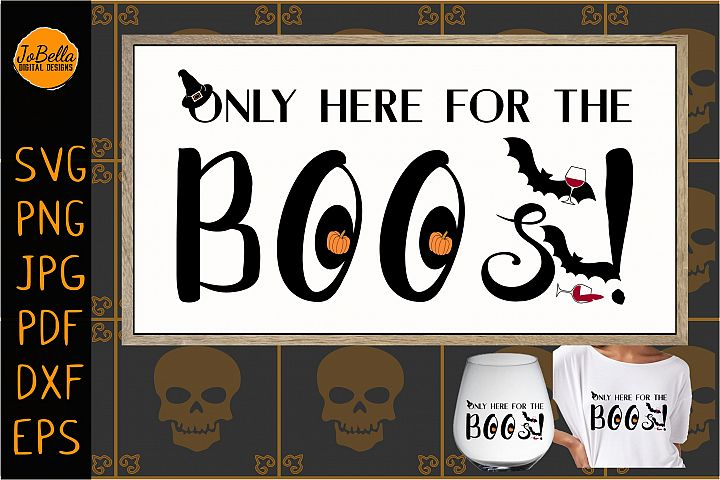 Here For The Boos Halloween SVG, Sublimation PNG & Printable