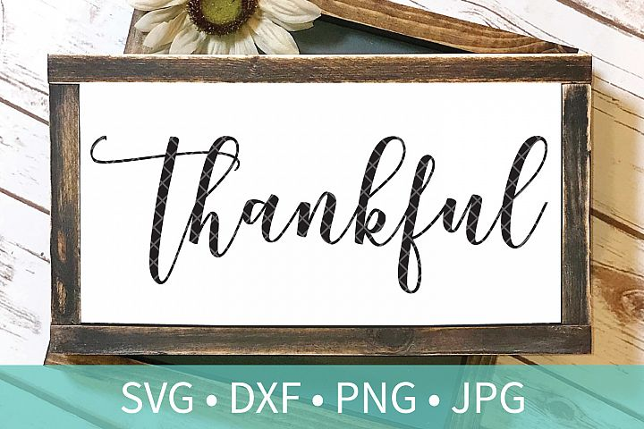 Farmhouse Thankful Calligraphy Sign SVG DXF PNG Cut File