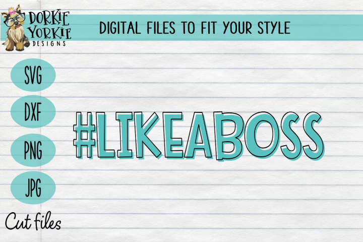 #likeaboss - Hashtag like a boss - Babe - Mom - Wife SVG Cut