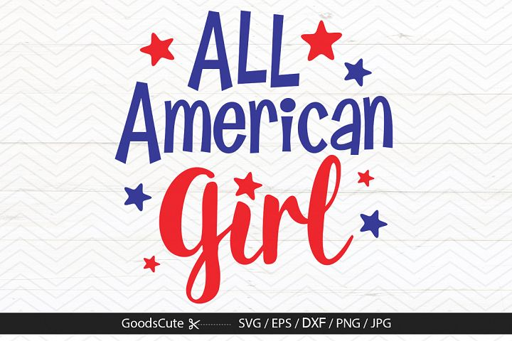 All American Girl 4th of July - SVG DXF JPG PNG EPS