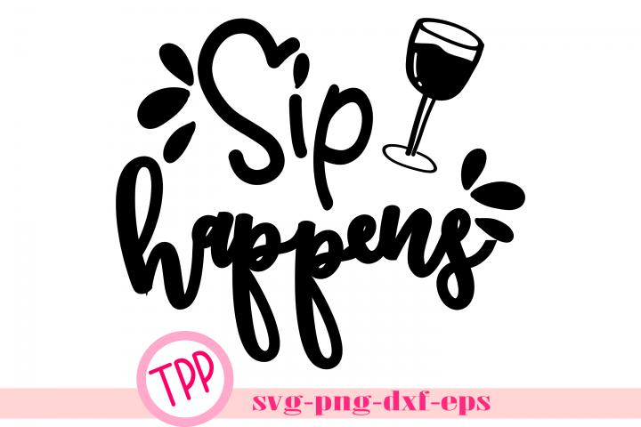 Sip Happens svg, Wine svg, wine lover design