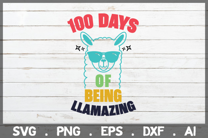 SALE! 100 Days of being llamazing svg, 100 days of school