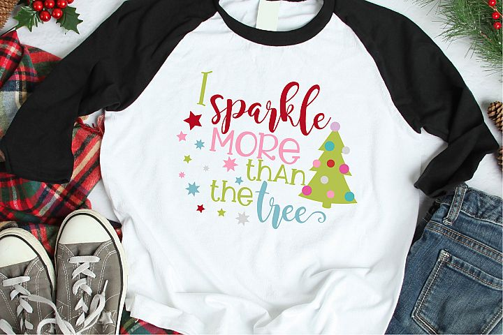 I Sparkle More Than The Tree SVG, Christmas Sublimation