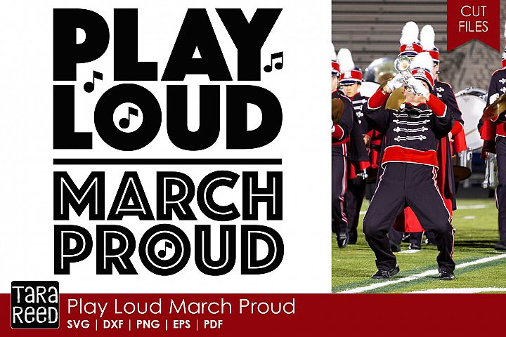 Play Loud March Proud - Marching Band SVG and Cut Files
