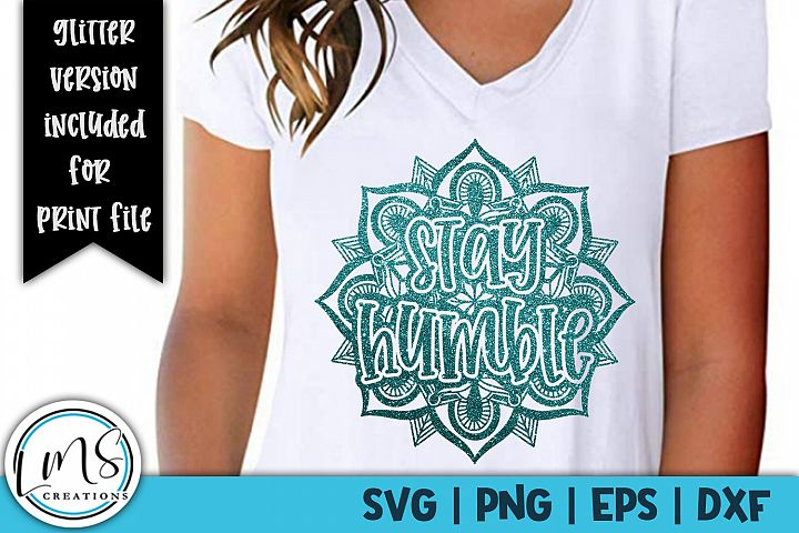 Mandala - Stay Humble SVG, PNG, EPS, DXF