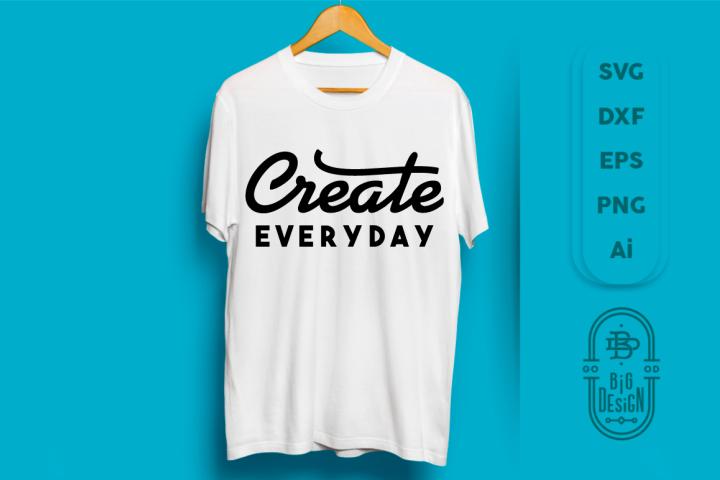 Create Everyday, SVG Cut file, Silhouette cameo cricut