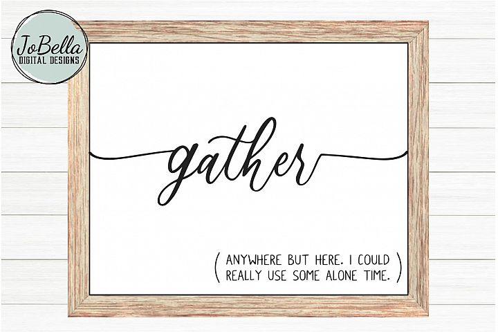 Gather Anywhere But Here SVG and Printable Introvert Design