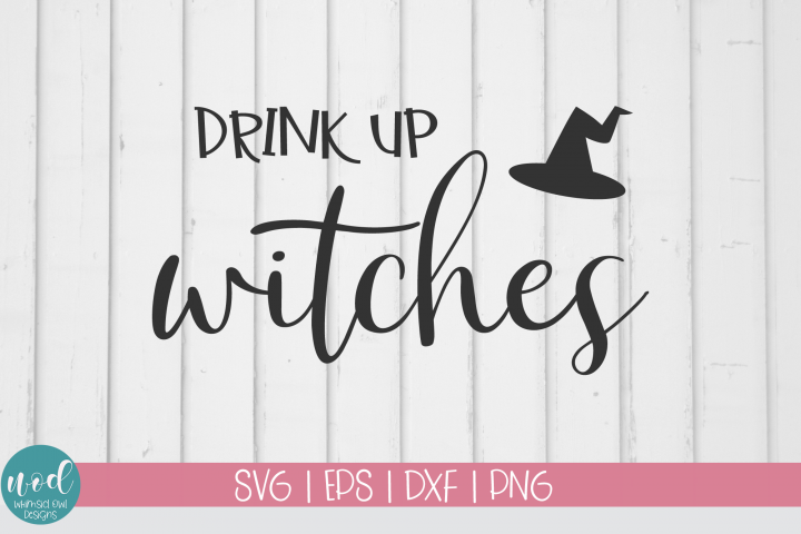 Drink Up Witches SVG File