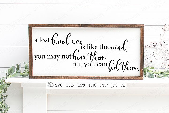 A Lost Loved One Is Like The Wind - Grief Loss SVG DXF EPS