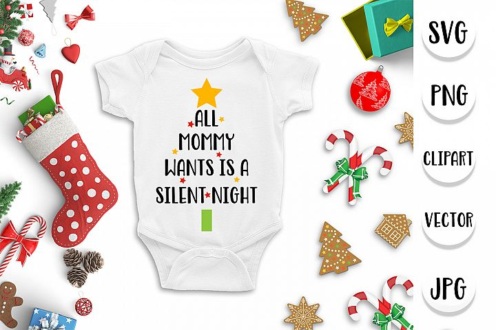 Christmas SVG - All mommy wants is a silent night SVG