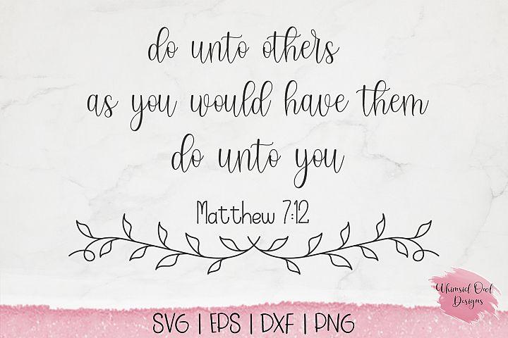 Do Unto Others Matt 7 12 - SVG Cut File