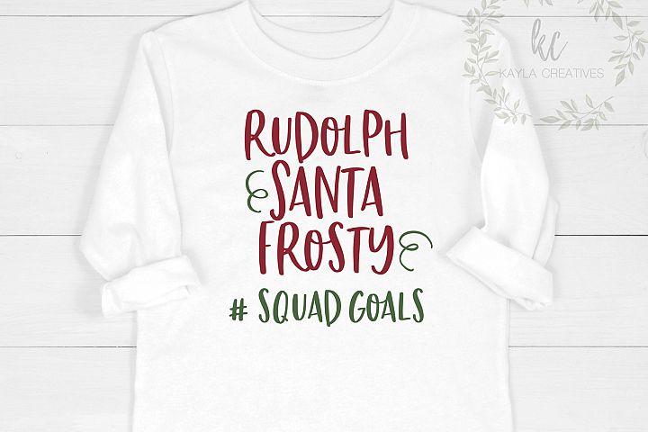 Rudolph, Santa, Frosty Squad Goals SVG, Christmas SVG