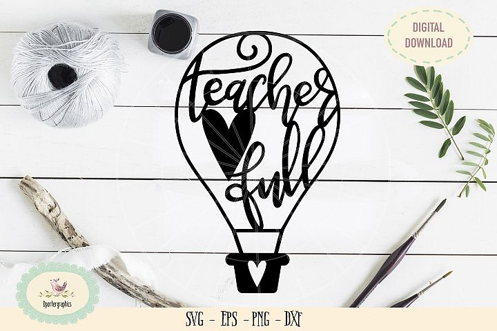 Teacher heart full hot air balloon SVG PNG paper cut
