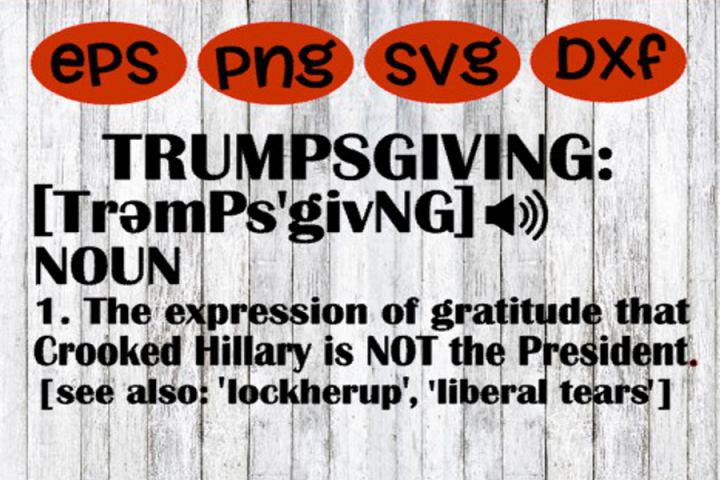 Thanksgiving , Trumpsgiving, Trump Political