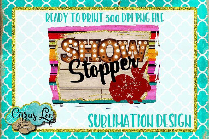 Show Stopper Rabbit Sublimation Design